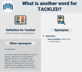 Tackled, synonym Tackled, another word for Tackled, words like Tackled, thesaurus Tackled