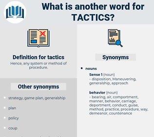 tactics, synonym tactics, another word for tactics, words like tactics, thesaurus tactics
