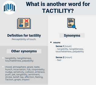 tactility, synonym tactility, another word for tactility, words like tactility, thesaurus tactility