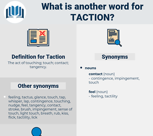 Taction, synonym Taction, another word for Taction, words like Taction, thesaurus Taction
