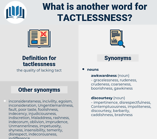 tactlessness, synonym tactlessness, another word for tactlessness, words like tactlessness, thesaurus tactlessness