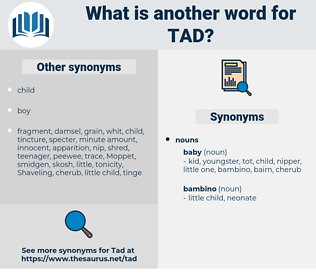 tad, synonym tad, another word for tad, words like tad, thesaurus tad