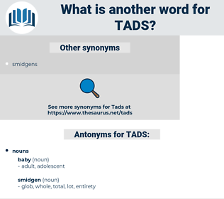 TADS, synonym TADS, another word for TADS, words like TADS, thesaurus TADS