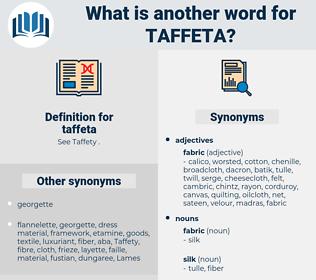 taffeta, synonym taffeta, another word for taffeta, words like taffeta, thesaurus taffeta