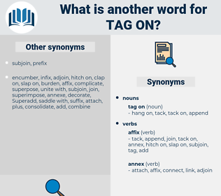tag on, synonym tag on, another word for tag on, words like tag on, thesaurus tag on
