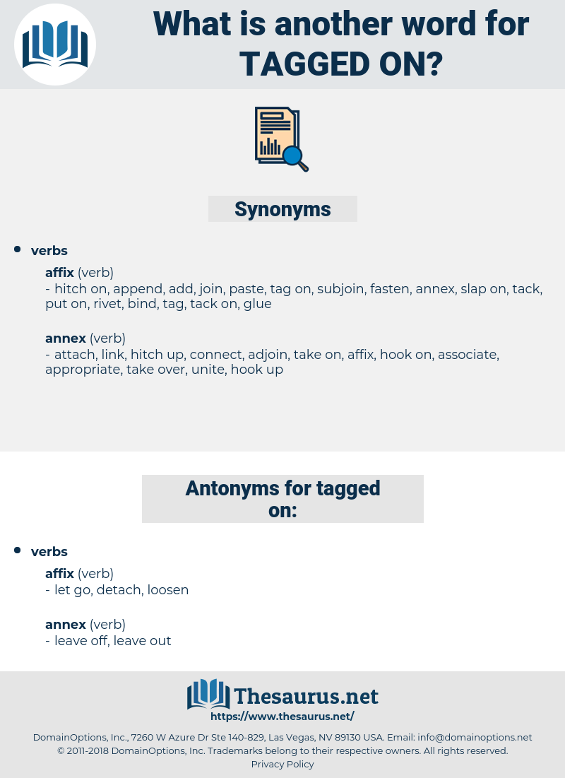 tagged on, synonym tagged on, another word for tagged on, words like tagged on, thesaurus tagged on