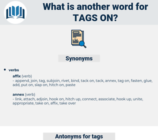 tags on, synonym tags on, another word for tags on, words like tags on, thesaurus tags on