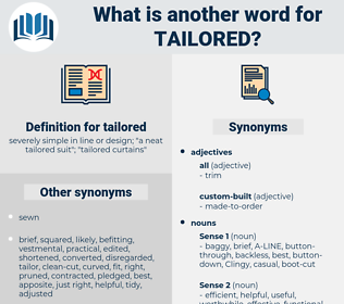 tailored, synonym tailored, another word for tailored, words like tailored, thesaurus tailored