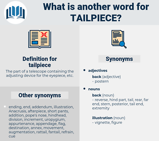 tailpiece, synonym tailpiece, another word for tailpiece, words like tailpiece, thesaurus tailpiece