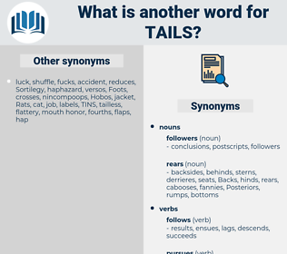 tails, synonym tails, another word for tails, words like tails, thesaurus tails