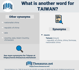 taiwan, synonym taiwan, another word for taiwan, words like taiwan, thesaurus taiwan