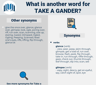 take a gander, synonym take a gander, another word for take a gander, words like take a gander, thesaurus take a gander