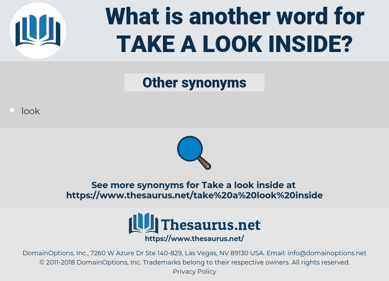take a look inside, synonym take a look inside, another word for take a look inside, words like take a look inside, thesaurus take a look inside