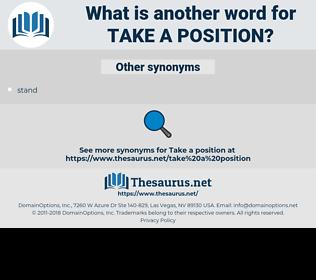 take a position, synonym take a position, another word for take a position, words like take a position, thesaurus take a position