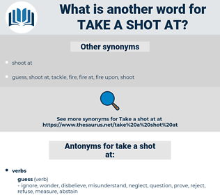 take a shot at, synonym take a shot at, another word for take a shot at, words like take a shot at, thesaurus take a shot at