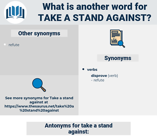 take a stand against, synonym take a stand against, another word for take a stand against, words like take a stand against, thesaurus take a stand against
