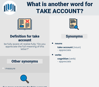 take account, synonym take account, another word for take account, words like take account, thesaurus take account