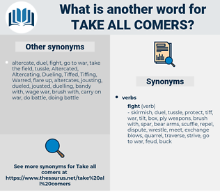 take all comers, synonym take all comers, another word for take all comers, words like take all comers, thesaurus take all comers