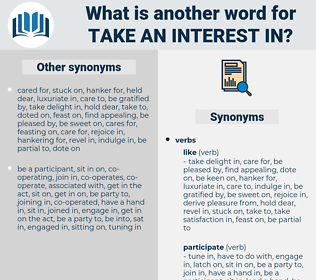 take an interest in, synonym take an interest in, another word for take an interest in, words like take an interest in, thesaurus take an interest in