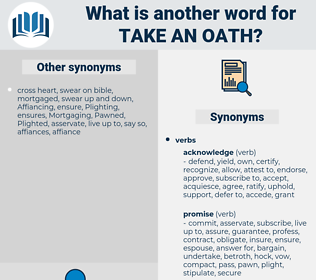 take an oath, synonym take an oath, another word for take an oath, words like take an oath, thesaurus take an oath
