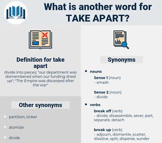 take apart, synonym take apart, another word for take apart, words like take apart, thesaurus take apart