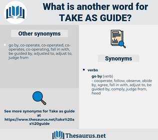 take as guide, synonym take as guide, another word for take as guide, words like take as guide, thesaurus take as guide