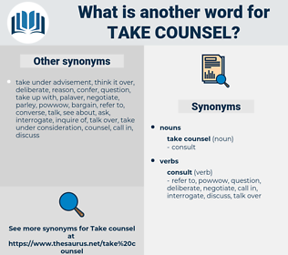 take counsel, synonym take counsel, another word for take counsel, words like take counsel, thesaurus take counsel