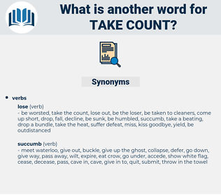take count, synonym take count, another word for take count, words like take count, thesaurus take count