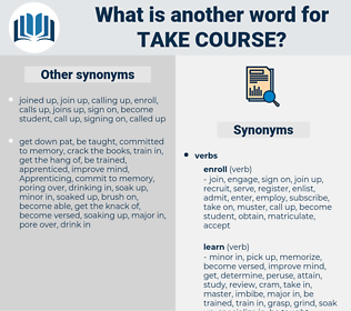 take course, synonym take course, another word for take course, words like take course, thesaurus take course