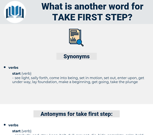 take first step, synonym take first step, another word for take first step, words like take first step, thesaurus take first step