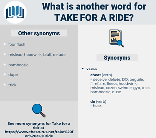 take for a ride, synonym take for a ride, another word for take for a ride, words like take for a ride, thesaurus take for a ride