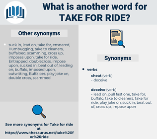 take for ride, synonym take for ride, another word for take for ride, words like take for ride, thesaurus take for ride