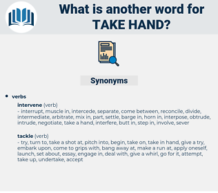 take hand, synonym take hand, another word for take hand, words like take hand, thesaurus take hand