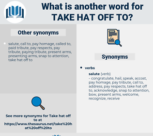 take hat off to, synonym take hat off to, another word for take hat off to, words like take hat off to, thesaurus take hat off to