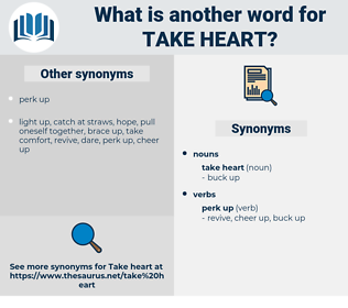 take heart, synonym take heart, another word for take heart, words like take heart, thesaurus take heart