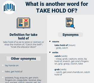 take hold of, synonym take hold of, another word for take hold of, words like take hold of, thesaurus take hold of