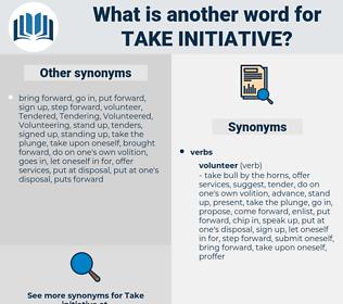 take initiative, synonym take initiative, another word for take initiative, words like take initiative, thesaurus take initiative