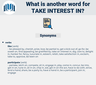 take interest in, synonym take interest in, another word for take interest in, words like take interest in, thesaurus take interest in