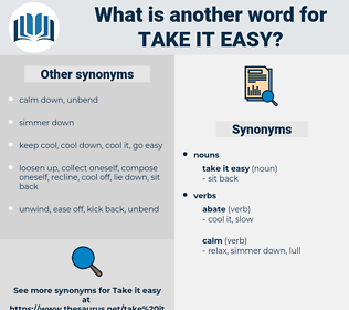 take it easy, synonym take it easy, another word for take it easy, words like take it easy, thesaurus take it easy