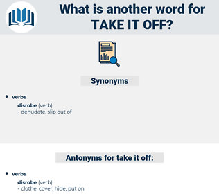 take it off, synonym take it off, another word for take it off, words like take it off, thesaurus take it off