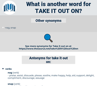 take it out on, synonym take it out on, another word for take it out on, words like take it out on, thesaurus take it out on