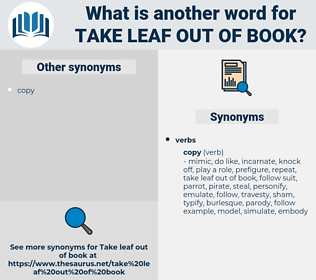 take leaf out of book, synonym take leaf out of book, another word for take leaf out of book, words like take leaf out of book, thesaurus take leaf out of book