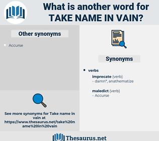 take name in vain, synonym take name in vain, another word for take name in vain, words like take name in vain, thesaurus take name in vain