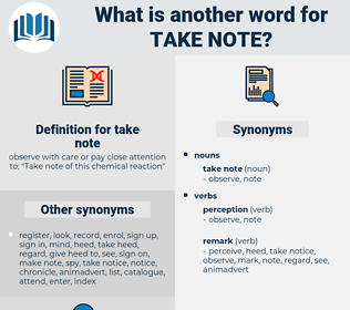 take note, synonym take note, another word for take note, words like take note, thesaurus take note