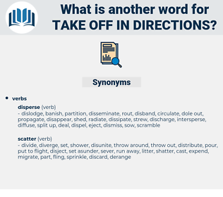 take off in directions, synonym take off in directions, another word for take off in directions, words like take off in directions, thesaurus take off in directions