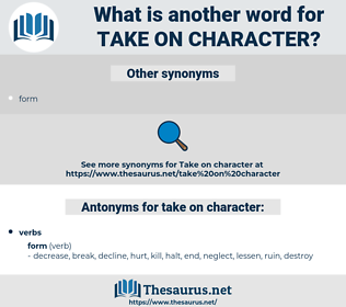 take on character, synonym take on character, another word for take on character, words like take on character, thesaurus take on character