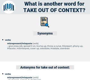 take out of context, synonym take out of context, another word for take out of context, words like take out of context, thesaurus take out of context