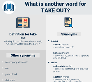 take out, synonym take out, another word for take out, words like take out, thesaurus take out