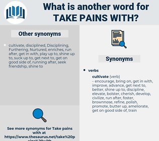 take pains with, synonym take pains with, another word for take pains with, words like take pains with, thesaurus take pains with