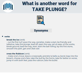 take plunge, synonym take plunge, another word for take plunge, words like take plunge, thesaurus take plunge